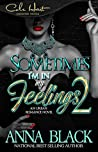 Sometimes I'm In My Feelings 2: An Urban Romance