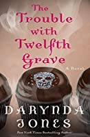 The Trouble with Twelfth Grave (Charley Davidson, #12)