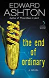 The End of Ordinary: A Novel