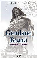 Giordano Bruno: Filósofo y Hereje