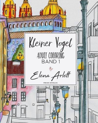 Kleiner Vogel: Adult Coloring Band 1  by  Elena Arlett