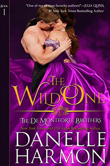 The Wild One The De Montforte Brothers 1 By Danelle Harmon