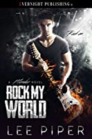 Rock My World (Mondez #1)