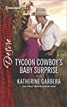 Tycoon Cowboy's Baby Surprise (The Wild Caruthers Bachelors, #1)