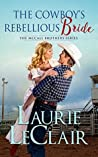 The Cowboy's Rebellious Bride (The McCall Brothers #1)