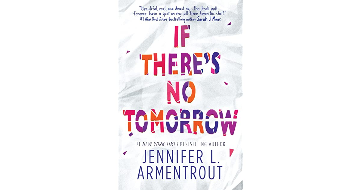 If There's No Tomorrow by Jennifer L  Armentrout