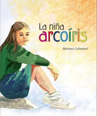La niña arcoíris by Marina Colasanti