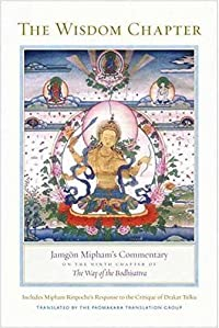 The Wisdom Chapter: Jamgön Mipham's Commentary on the Ninth Chapter of The Way of the Bodhisattva