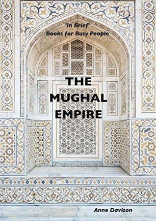 THE MUGHAL EMPIRE by Anne Davison