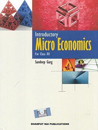 Introductory Micro Economics for Class 12 by Sandeep Garg