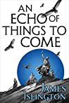 Book cover for An Echo of Things to Come (The Licanius Trilogy, #2)
