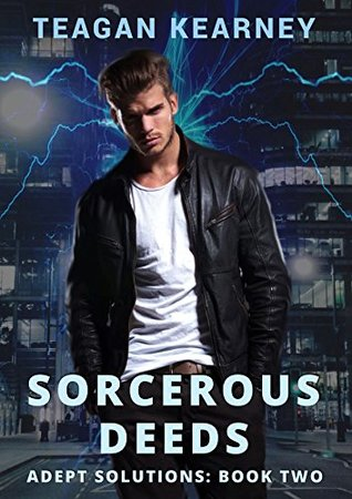 Sorcerous Deeds: Special Investigators for the Magickally Challenged. An Urban Fantasy Novella.