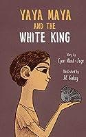 Yaya Maya and the White King