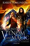 A Bond of Venom and Magic (The Goddess and the Guardians, #1)
