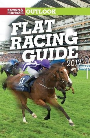 RFO Flat Racing Guide 2017 (Racing & Football Outlook)