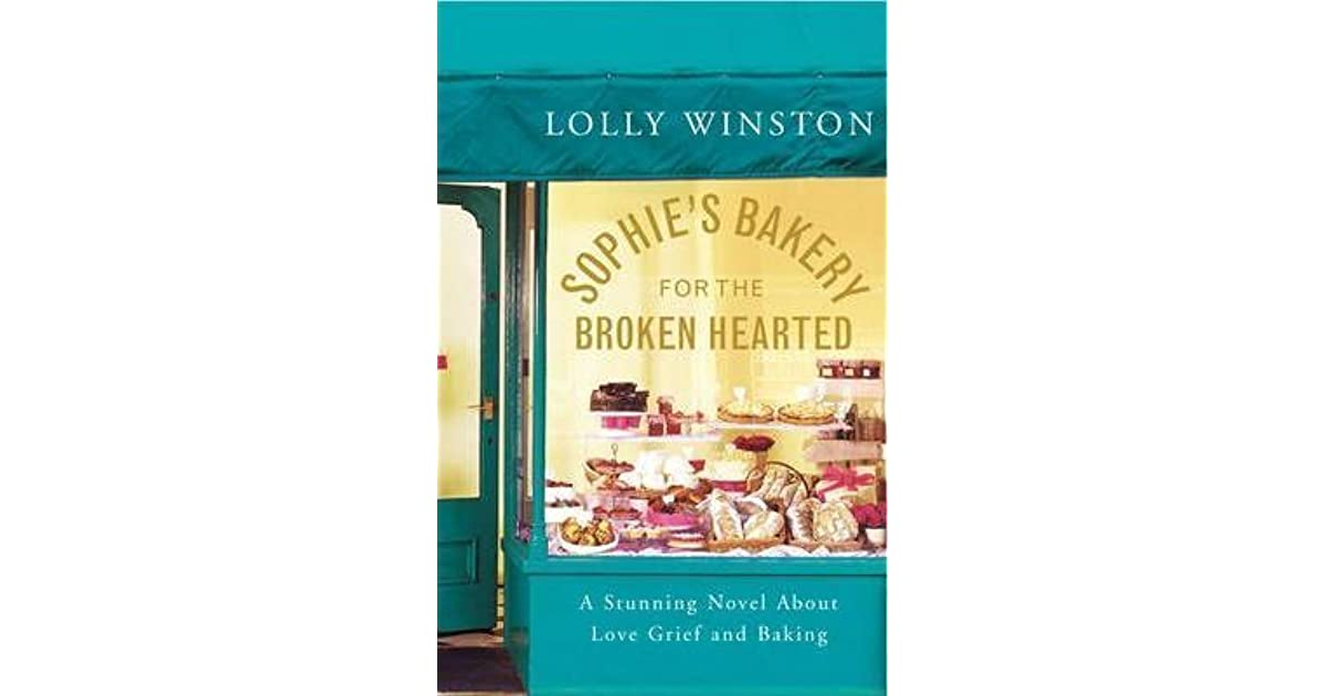 Sophies Bakery For The Broken Hearted By Lolly Winston 5 Star Ratings