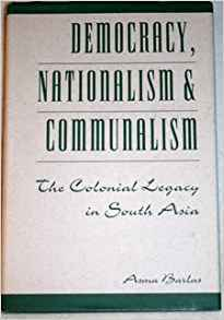 Democracy, Nationalism, and Communalism: The Colonial Legacy in South Asia