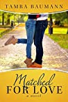Matched For Love (Rocky Mountain Matchmaker #3)
