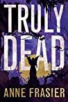 Truly Dead (Elise Sandburg #4)