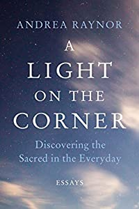 A Light on the Corner: Discovering the Sacred in the Everyday