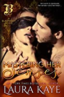 Mastering Her Senses (Blasphemy, #2)