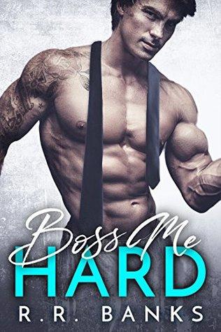Boss Me Hard (Billionaire Boss Romance #1)