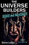 Bernie and the Wizards by Steve LeBel