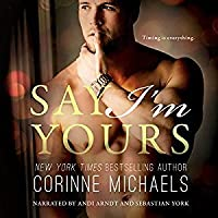 Say I'm Yours (Return to Me, #3)