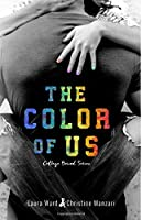 The Color of Us (College Bound, #2)