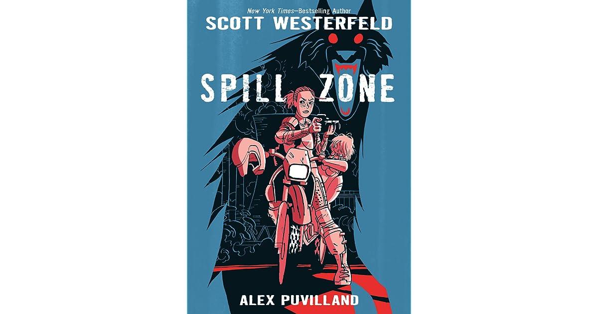 Spill Zone Spill Zone 1 By Scott Westerfeld