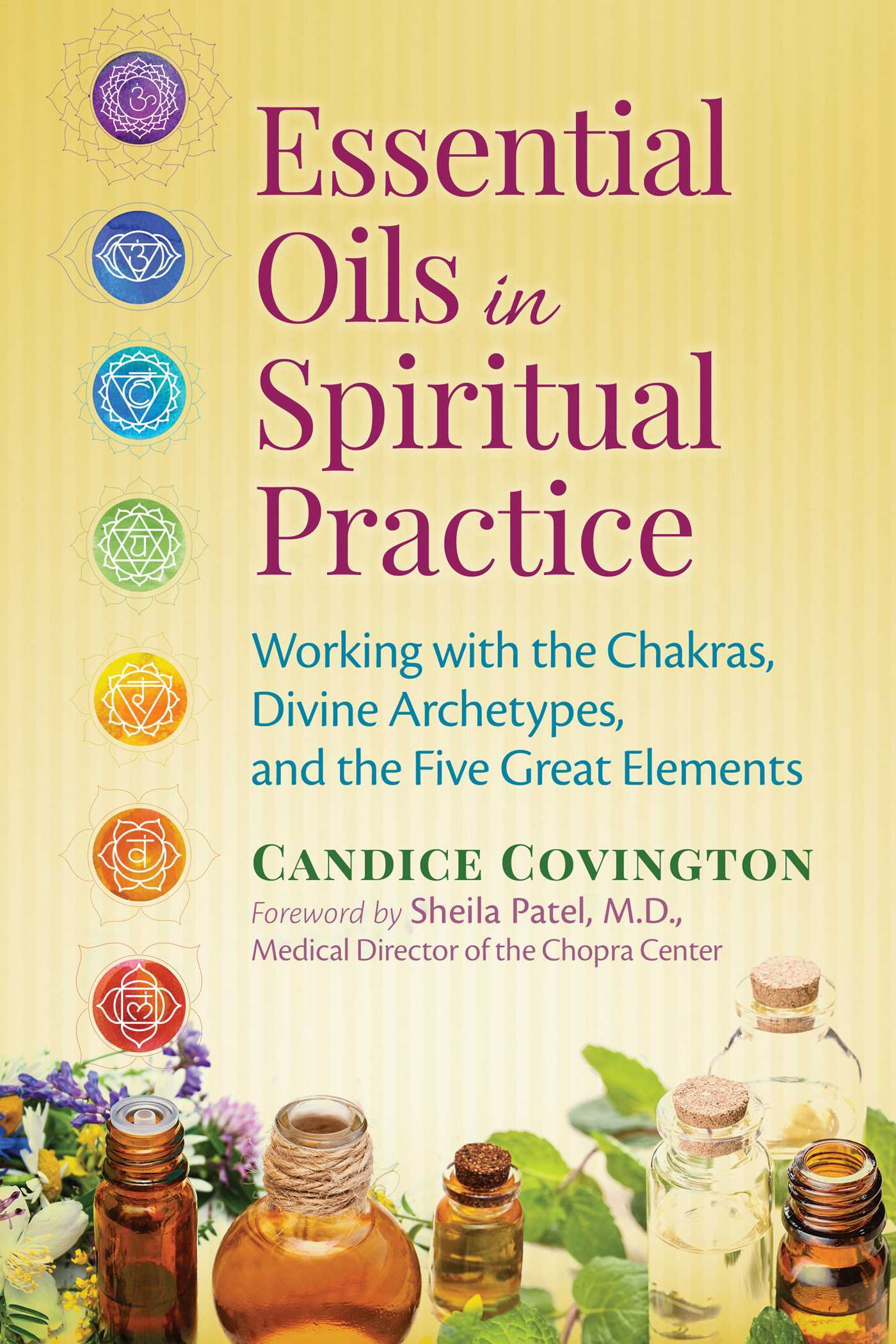 Essential Oils in Spiritual Practice Working with the Chakras, Divine Archetypes, and the Five Great Elements