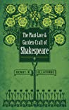 The Plant-Lore and Garden-Craft of Shakespeare by Henry Nicholson Ellacombe