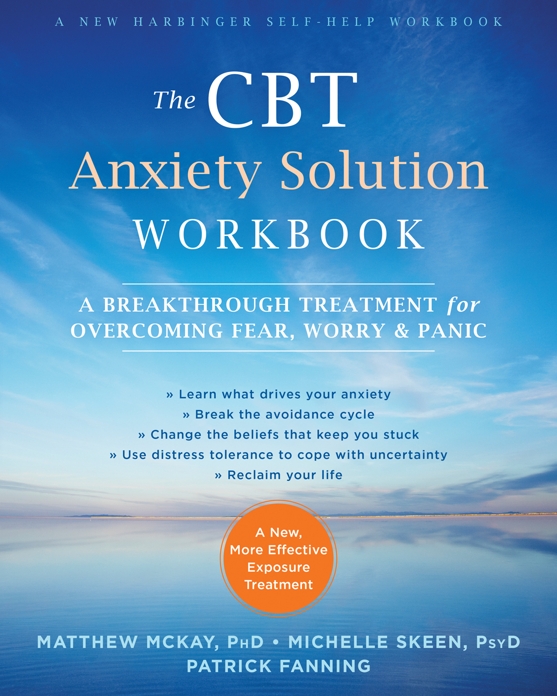 The CBT Anxiety Solution Workbook A Breakthrough Treatment for Overcoming Fear, Worry, and Panic