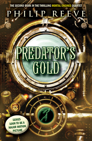 Predator's Gold (Mortal Engines Quartet #2) by Philip Reeve