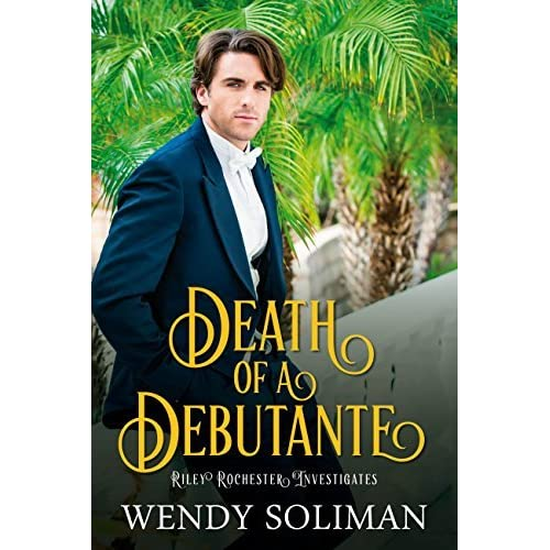 Death Of A Debutante By Wendy Soliman