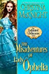 The Misadventures of Lady Ophelia (The Undaunted Debutantes, #3)