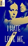 I hate U love me - tome 1 by Tessa Wolf