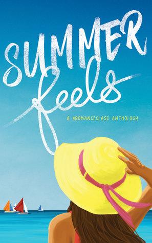 Summer Feels: A #romanceclass Anthology