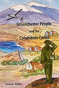 Groundwater People and the Colombian Cartel