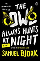 The Owl Always Hunts at Night (Holger Munch & Mia Kruger, #2)