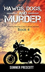 Hawgs, Dogs, and Murder (Hawg Heaven Cozy Culinary Mysteries #4)