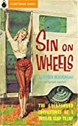 Sin on Wheels: The Uncensored Confessions of a Trailer Camp Tramp (PlanetMonk Pulps Book 21)