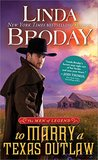 To Marry a Texas Outlaw (Men of Legend #3)