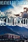 Deadlocked (Hemlock Creek Suspense, #3)