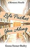 Life Pushes You Along