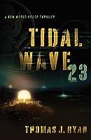 Tidal Wave 23: A New World Order Thriller