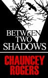 Between Two Shadows