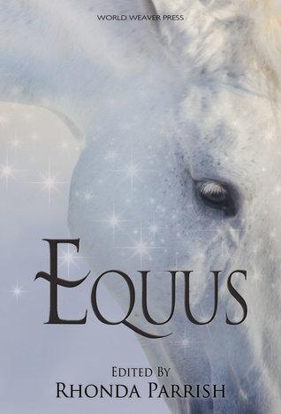 Equus (Rhonda Parrish's Magical Menageries)
