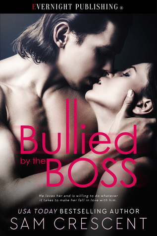 Bullied by the Boss by Sam Crescent