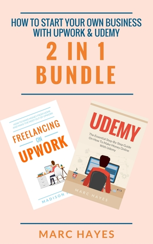 How To Start Your Own Business With Upwork  Udemy (2 in 1 Bundle)